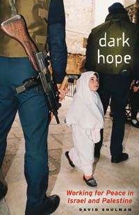 Dark Hope Working for Peace in Israel and Palestine