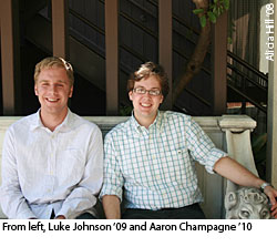 Aaron Champagne '10 and Luke Johnson '09