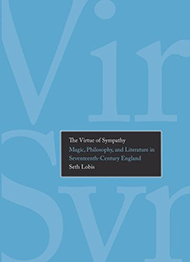 The Virtue of Sympathy: Magic, Philosophy, and Literature in Seventeenth-Century England