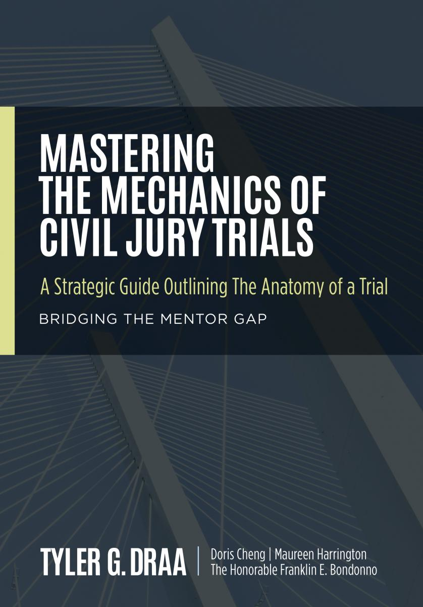Front cover of Mastering the Mechanics of Civil Jury Trials