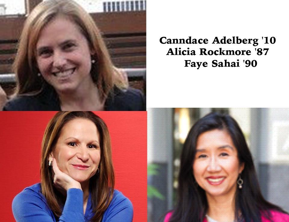 Candace Adelberg '10, Alicia Rockmore '87, and Faye Sahai '90